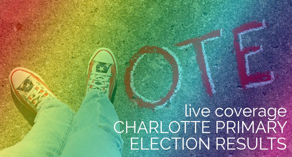 Liveblog: Charlotte Primary Election Results – Matt Comer